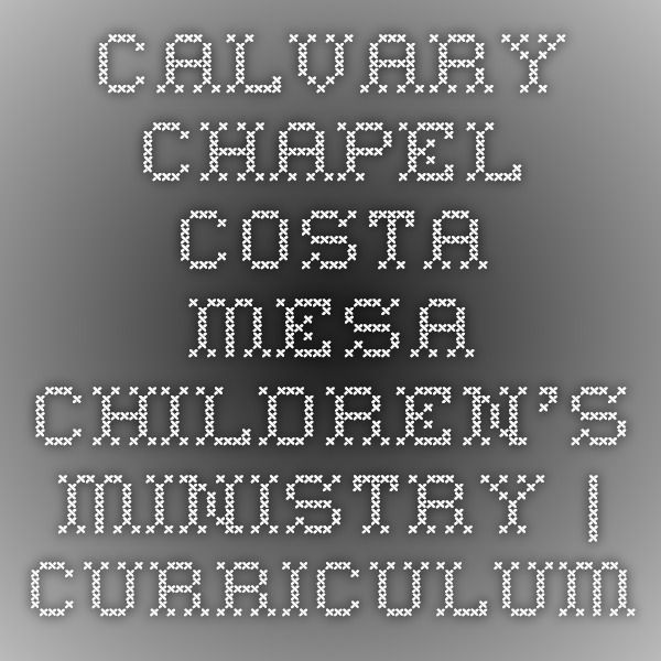 calvary chapel coloring pages | Calvary Chapel Costa Mesa Children's Ministry | Curriculum ...