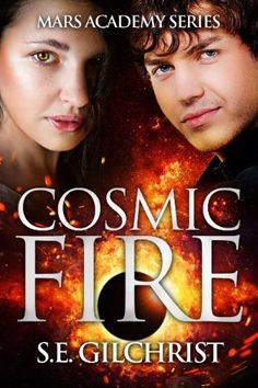 Cosmic Fire by S. E. Gilchrist; Indie Published