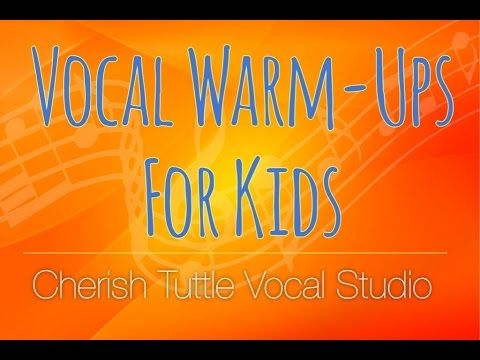 Vocal Warm-Ups for Kids - Cherish Tuttle Vocal Studio