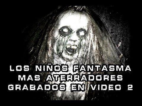 Los Niños Fantasma Mas Aterradores Grabados en Vídeo Parte 2 l Pasillo I...