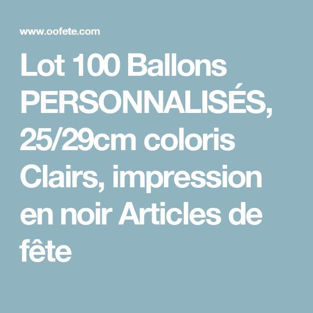 Lot 100 Ballons PERSONNALISÉS, 25/29cm coloris Clairs, impression en noir Articles de fête