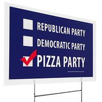 PIZZA PARTY POLITICAL YARD SIGN
