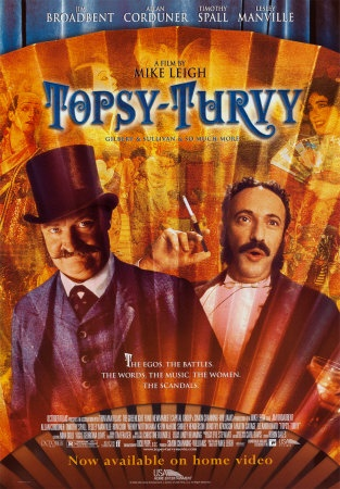 'Topsy Turvy', 2000 - Mike Leigh's Brilliant nod to legendary British Musical composers, Gilbert & Sullivan.