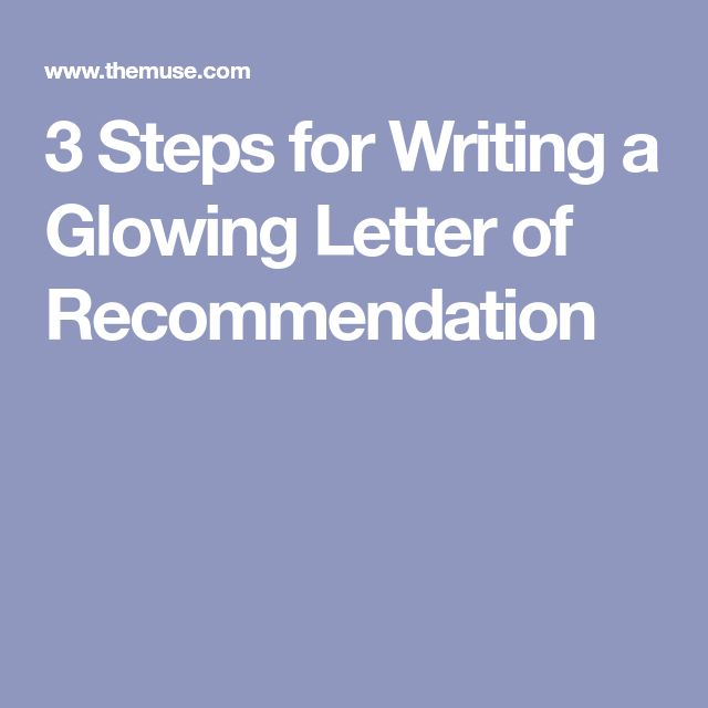 3 Steps for Writing a Glowing Letter of Recommendation