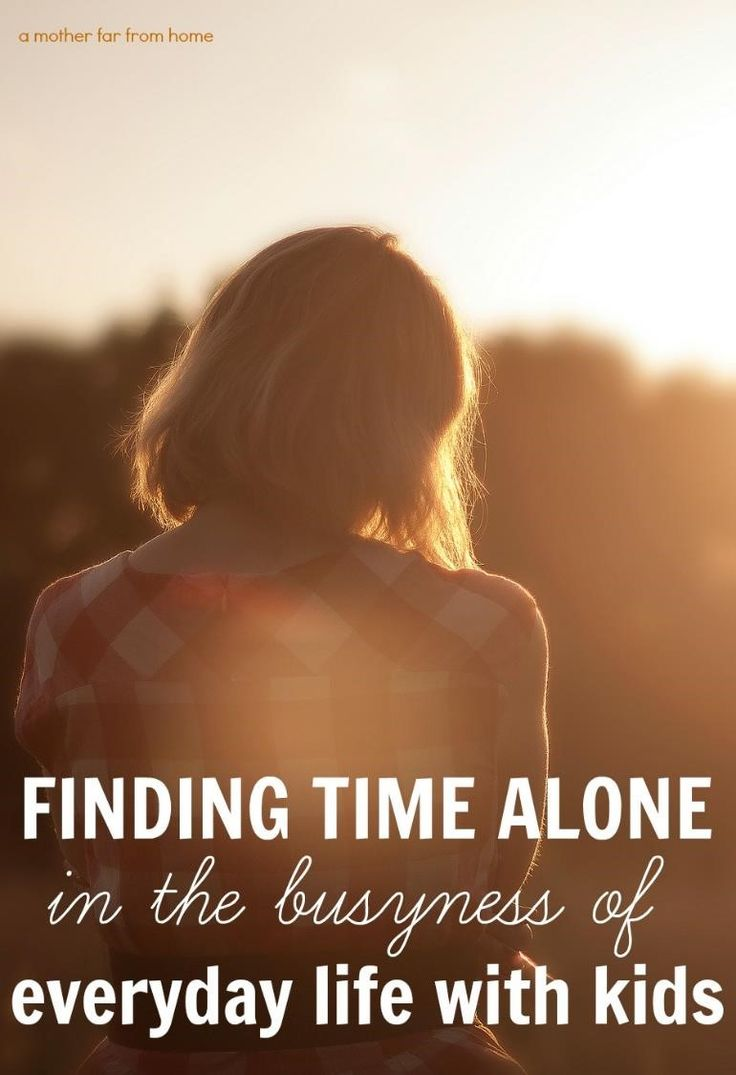 Finding time alone in the busyness of everyday life with kids and why its so important