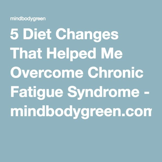 5 Diet Changes That Helped Me Overcome Chronic Fatigue Syndrome - mindbodygreen.com