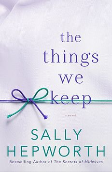 THE THINGS WE KEEP By Sally Hepworth 1/19/2016 ----Simply told but deeply affecting, in the bestselling tradition of Alice McDermott and Tom Perrotta, this urgent novel unravels the heartrending yet unsentimental tale of a woman who kidnaps a baby in a superstore—and gets away with it for twenty-one years.