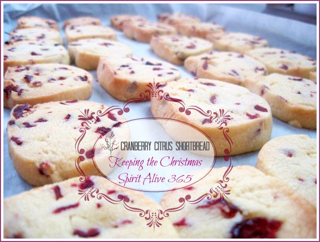 Keeping the Christmas Spirit Alive 365: 12 Days of Christmas Traditions~Cranberry Citrus Shortbread Icebox Cookies