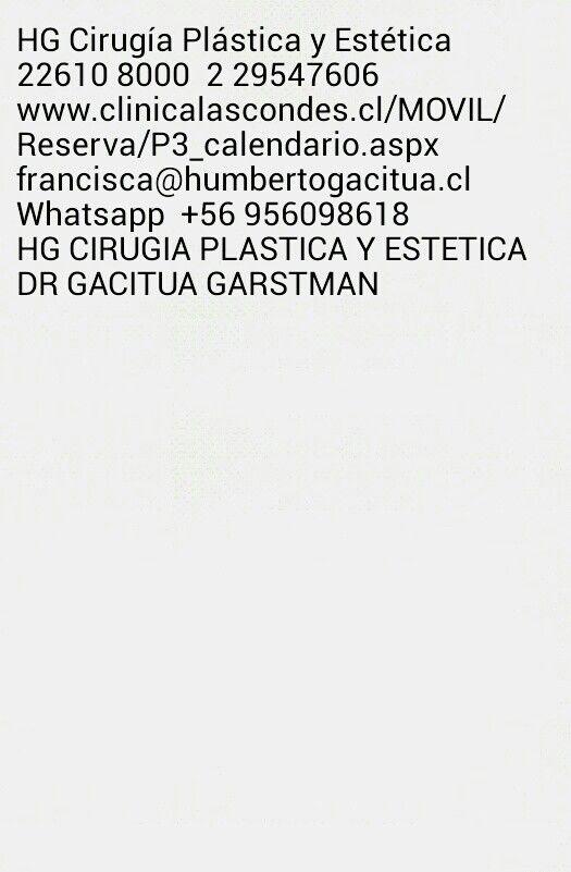 Dr. Gacitúa Garstmanfrancisca@humbertogacitua.clCertificado CONACEM N ° 8937Miembro ISAPS (International Society of Aesthetic Surgery)Miembro Sociedad Chilena Cirugía Plástica,Estética yReconstructiva www.drhumbertogacitua.com
