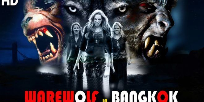 Werewolf In Bangkok Hollywood Movie Dubbed In Hindi In Hd 2018 New