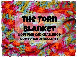 Reclaiming Life: The Torn Blanket: How Pain Can Challenge Our Sense...