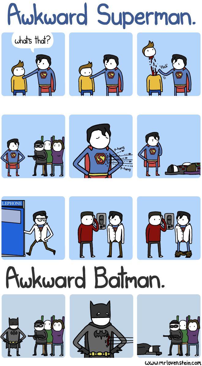 Awkwardness, superhero style.