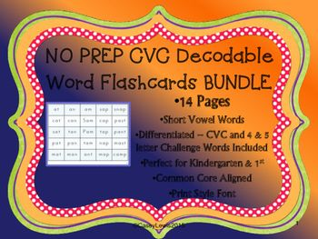 SUMMER SALE!  50% OFF for a LIMITED TIME!  This NO PREP Bundle of CVC Decodable Word Flashcards can be used throughout the ENTIRE KINDERGARTEN YEAR!  It contains 13 pages of short vowel CVC words, 4 & 5 letter challenge words, and words with digraphs.  One blank BONUS page is also included for you to create your own!  Differentiated and Common Core aligned!