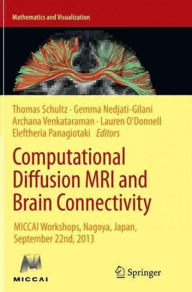 Computational Diffusion MRI and Brain Connectivity: Miccai Workshops, Nagoya, Japan, September 22nd, 2013