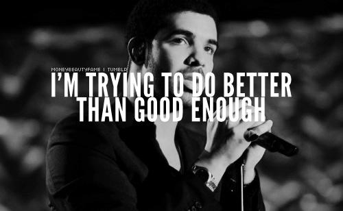 in love with this man.: Never Settle, Drake Mymainman, Drizzi Drake 3, Ideal Man, Drake Quotes, Drake Frank, Typography Drake, Lovin Drake, Amazing Quotes 3