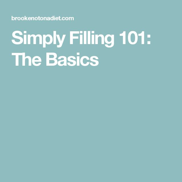 Simply Filling 101: The Basics