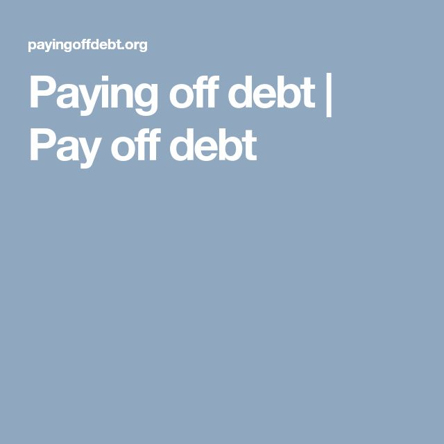 Paying off debt   Pay off debt