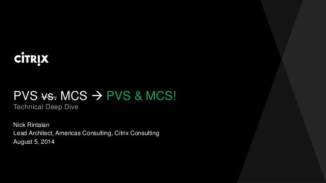 PVS and MCS Webinar - Technical Deep Dive by David McGeough via slideshare