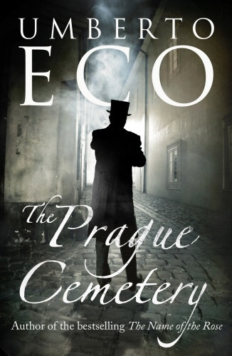 """The Prague Cemetery"" by Umberto Eco, 2010; German: ""Der Friedhof in Prag""; original title (Italian): ""Il Cimitero di Praga"""