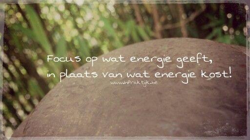Focus op wat energie geeft, in plaats van wat energie kost!  Www.InPraktijk.be
