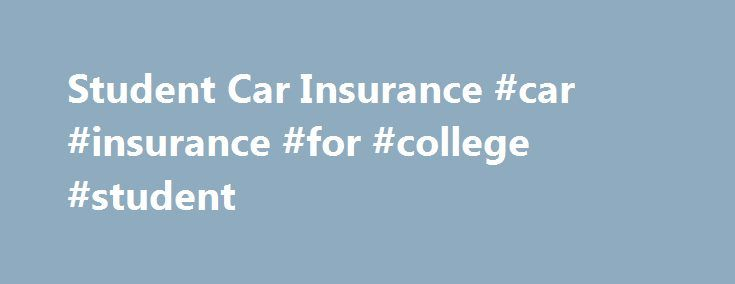 Student Car Insurance #car #insurance #for #college #student http://denver.remmont.com/student-car-insurance-car-insurance-for-college-student/  # Student Car Insurance Overcome high student car insurance premiums A university education doesn't come cheap these days, what with the costs of tuition, accommodation and living expenses- so the added expense of car insurance is the last thing you need. But you don't need to commit yourself to a budget diet of just beans on toast just yet; as…