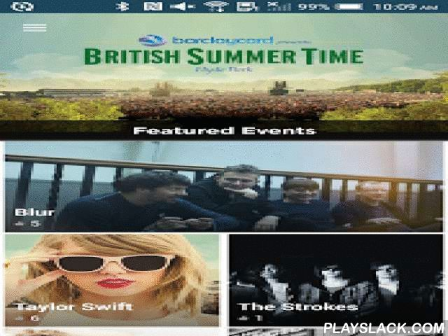 BST Hyde Park Official App  Android App - playslack.com , Welcome to the official app for British Summer Time! With this handy app, you can view the entire schedule for this year's event, as well as create your own personalized schedule of your favorite acts and performers. Also be sure to check out the great vendors, retailers, and other awesome points of interest that will be set up around the festival.In News and Social, be up-to-date on all things related to British Summer Time--latest…