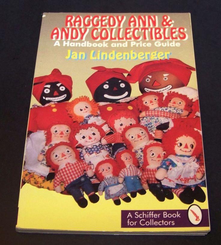 Raggedy Ann & Andy Collectibles A Handbook & Price Guide Book Jan Lindenberger