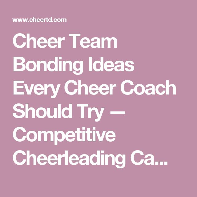 Cheer Team Bonding Ideas Every Cheer Coach Should Try — Competitive Cheerleading Camps & Training | CheerTD
