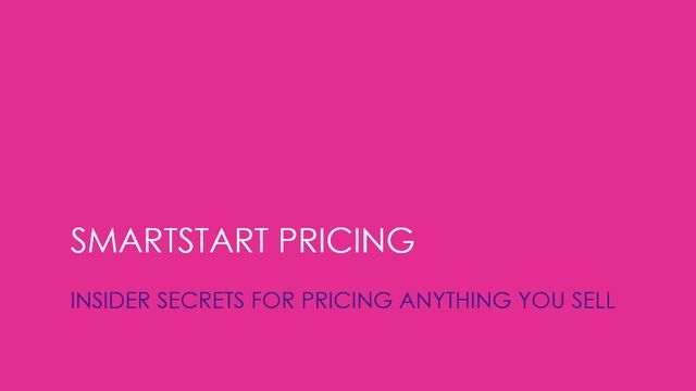 Promotional video (for YouTube): 2017 edition of SMARTSTART Pricing | Insider Secrets for Pricing Anything You Sell