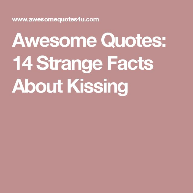 Best 25+ Facts about kissing ideas on Pinterest | November 16 ...