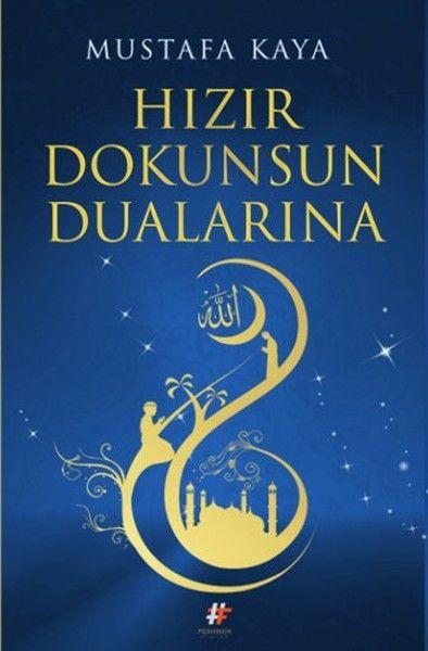Hızır+Dokunsun+Dualarına+-+Mustafa+Kaya