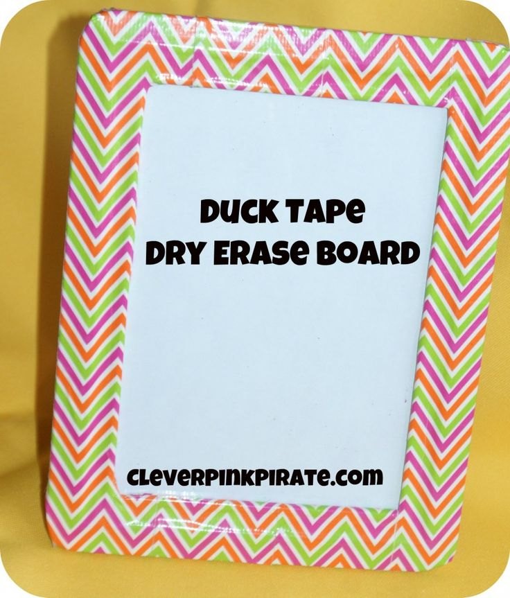 DIY Duck Tape Dry Erase Board Frame and other crafts involving duck tape