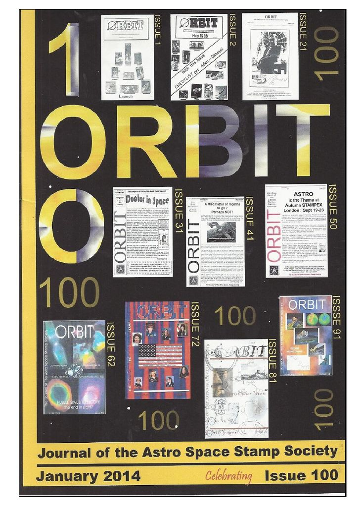 Orbit issue 100 preview (January 2014)  ORBIT is the official quarterly publication of The Astro Space Stamp Society, full of illustrations and informative space stamp and space cover articles, postal auctions, space news, and a new issues guide.