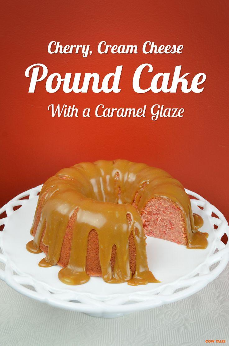 Cherry, cream cheese pound cake with a caramel glaze