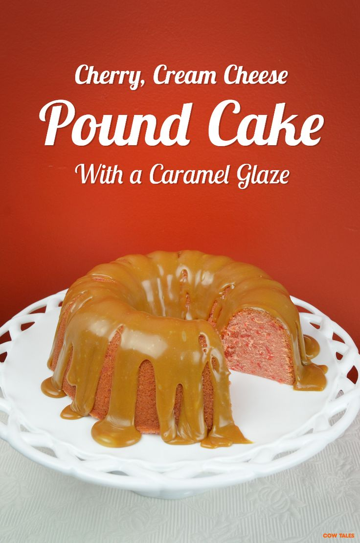 Cheerwine and Cow Tales Cherry, Cream Cheese Pound Cake Recipe with ...