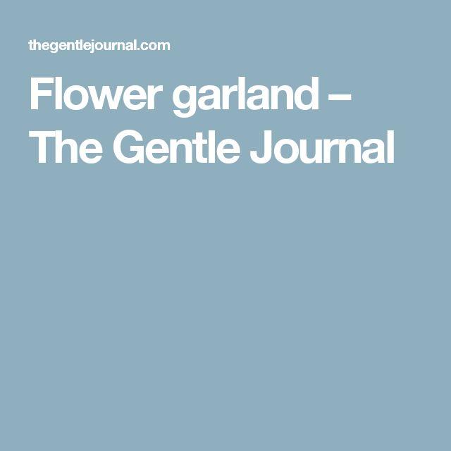 Flower garland – The Gentle Journal