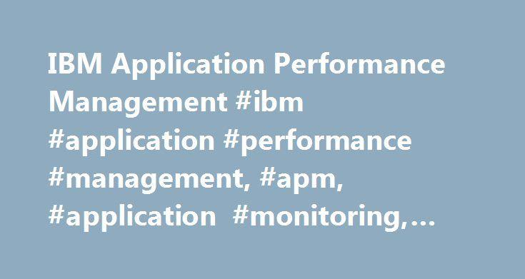 IBM Application Performance Management #ibm #application #performance #management, #apm, #application #monitoring, #performance #monitoring http://aurora.remmont.com/ibm-application-performance-management-ibm-application-performance-management-apm-application-monitoring-performance-monitoring/  # Application Performance Management What is Application Performance Management? IBM® Application Performance Management (APM) is IT service management software designed to intelligently monitor…