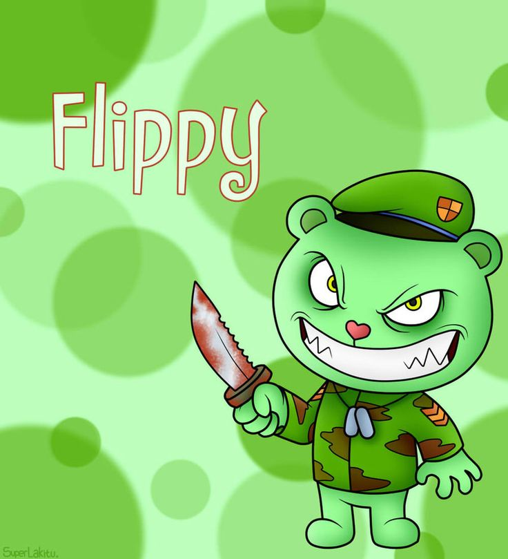 I just adore Flippy! It makes the show more intense when he is around! Flippy is a sergeant bear who came back from the war and now any time he hears a noise that sounds like war or sees something that is shaped like or is a weapon he goes on a killing spree!
