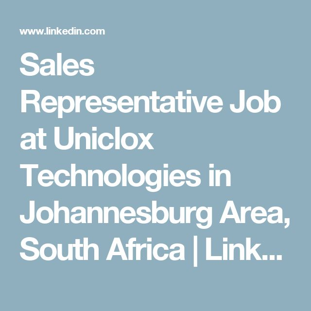 Sales Representative Job at Uniclox Technologies in Johannesburg Area, South Africa  | LinkedIn