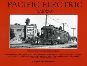 PE Railway Vol 1 - Northern DistrictPacific Electric, Golden West, California Attainable, Northern District, West Book, Modern Configuration, Century, Electric Railway, Donald Dukes