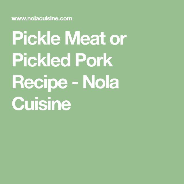 Pickle Meat or Pickled Pork Recipe - Nola Cuisine