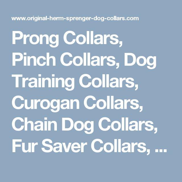Prong Collars, Pinch Collars, Dog Training Collars, Curogan Collars, Chain Dog Collars, Fur Saver Collars, Choke Dog Collars, Herm Sprenger Collars
