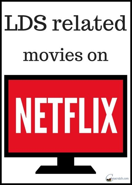 Looking for some LDS related movies to watch on Netflix? I've got a great list for August.