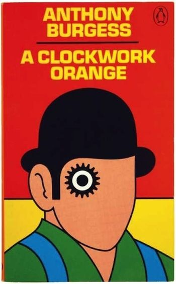 "Anthony Burgess, ""A Clockwork Orange,"" 1972 