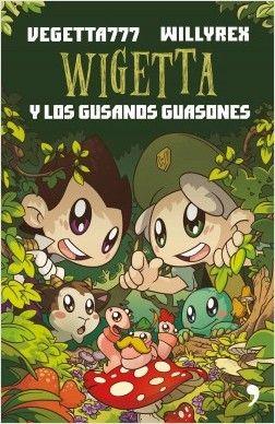 Martínez, Victor Manuel: Wigetta y los gusanos guasones. Planeta de Libros