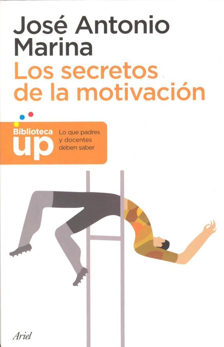 José Antonio Marina, Los secretos de la motivación