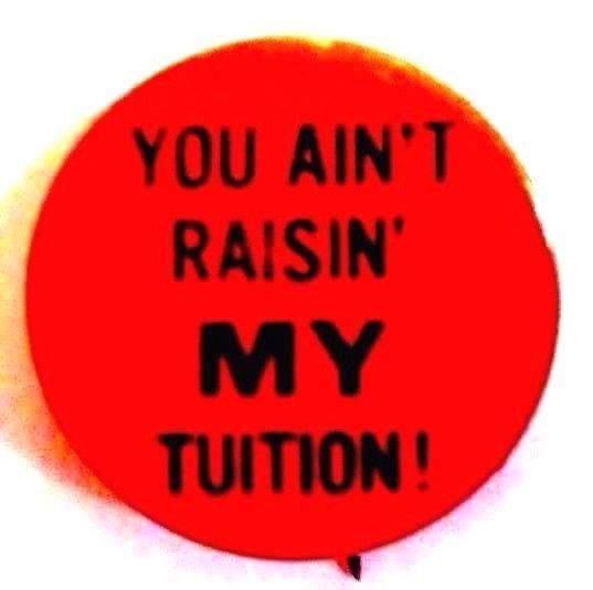 HOFSTRA UNIVERSITY, New York - YOU AIN'T RAISIN' MY TUITION! 1965 protest button