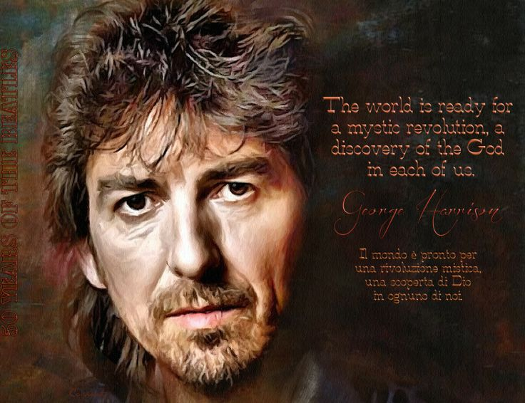 The world is ready for a mystic revolution a discovery of the God within us...--George Harrison