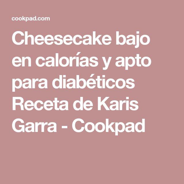 Cheesecake bajo en calorías y apto para diabéticos Receta de Karis Garra - Cookpad