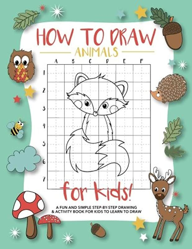 Read Book How To Draw Animals For Kids A Fun And Simple Step By Step Drawing And Activity Book For Vigan Delphine